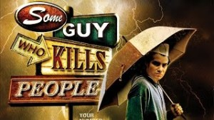 Episode 13a- Some Guy Who Kills People Review